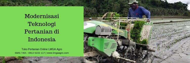 teknologi,modernisasi,pertanian,Indonesia