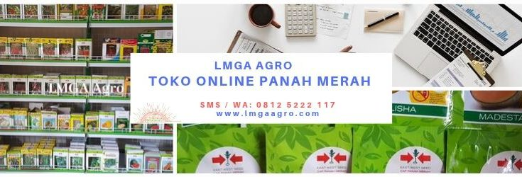 Toko Online Panah Merah, LMGA AGRO, Toko Pertanian, Harga Diskon, Bisni Online, Jualan Online, East West