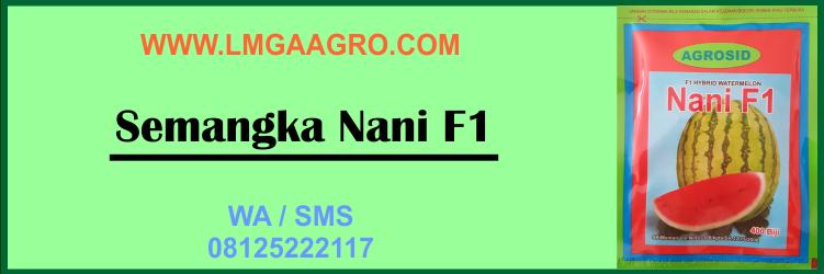 Semangka, Nani, F1