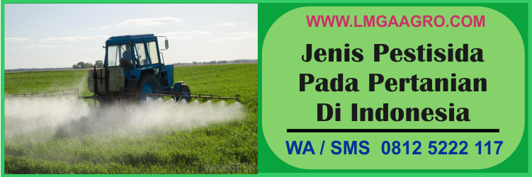 Jenis, pestisida, pertanian, Indonesia