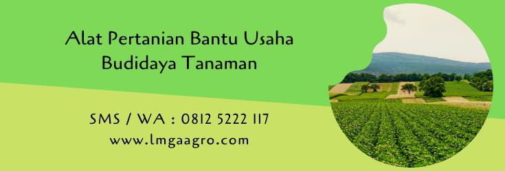 alat pertanian,budidaya tanaman,pertanian,sarana pertanian,petani,lmga agro