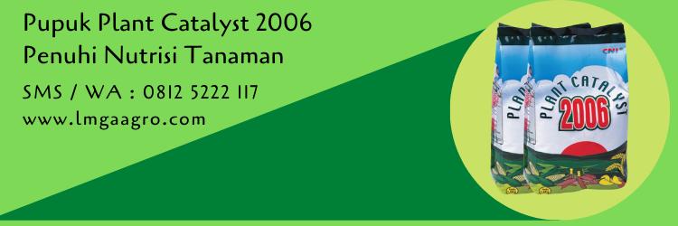 Jual Pupuk Plant Catalyst 2006 Murah Penuhi Nutrisi Tanaman